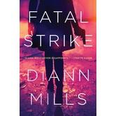 Fatal Strike, by DiAnn Mills, Paperback