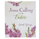 Jesus Calling for Easter, by Sarah Young, Hardcover