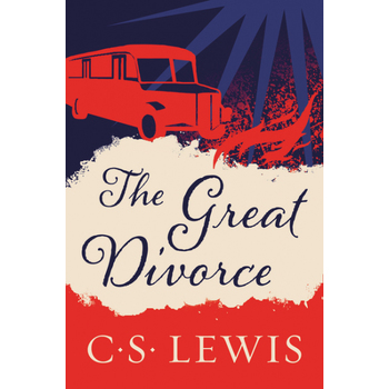 The Great Divorce, by C. S. Lewis