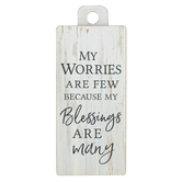 P. Graham Dunn, My Worries Are Few Because My Blessings Are Many Magnet, MDF, 1 3/4 x 3 3/4 inches
