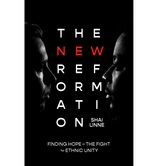 Pre-buy, The New Reformation: Finding Hope in the Fight for Ethnic Unity, by Shai Linne, Paperback