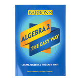 Barron's Algebra 2 The Easy Way, 2nd Ed, Paperback, 624 Pages, Grades 10-12