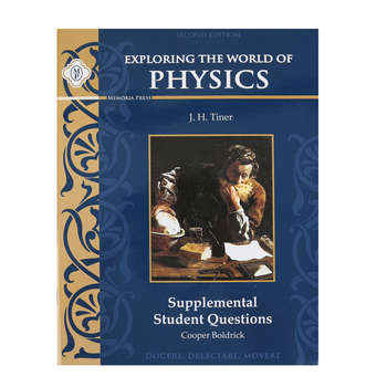 Memoria Press, Exploring the World of Physics Supplemental Student Book, Paperback, Grades 7-9