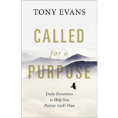 Called for a Purpose: Daily Devotions to Help You Pursue Gods Plan, by Tony Evans