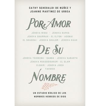 Por Amor de Su Nombre, by Catherine Scheraldi de Nunez & Jeanine Martinez de Urrea, Paperback