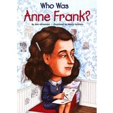 Who Was Anne Frank?, by Ann Abramson