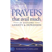 Prayers that Avail Much to Overcome Anxiety & Depression, by Germaine Copeland, Paperback