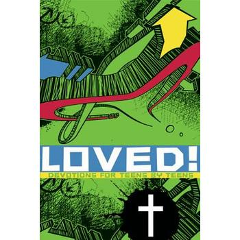 Loved!: Devotions for Teens by Teens