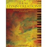 More Hymn Creations: 10 Piano Solo Arrangements, by Randall Hartsell, Paperback