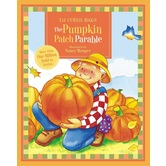 The Pumpkin Patch Parable, The Parable Series, by Liz Curtis Higgs & Nancy Munger, Board Book