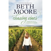 Chasing Vines: Finding Your Way to an Immensely Fruitful Life, by Beth Moore, Hardcover