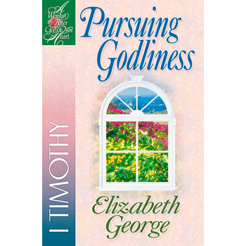 1 Timothy: Pursuing Godliness, Woman After God's Own Heart Series, by Elizabeth George, Paperback