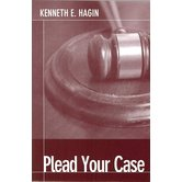 Plead Your Case, by Kenneth E. Hagin