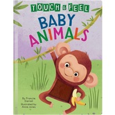 Baby Animals: A Touch and Feel Book, by Francie Darrell & Anna Jones, Board Book