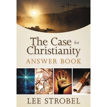Case For Christianity Answer Book, by Lee Strobel