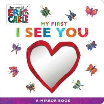 My First I See You: A Mirror Book, Part of the World of Eric Carle, by Eric Carle, Board Book