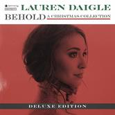 Behold: A Christmas Collection: Deluxe Edition, by Lauren Daigle, CD