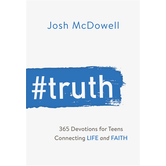 #Truth: 365 Devotions for Teens Connecting Life and Faith, by Josh McDowell