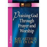 New Inductive Study Series: Praising God Through Prayer and Worship: Psalms