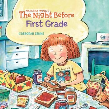 The Night Before First Grade, by Natasha Wing and Deborah Zemke, Paperback