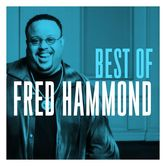 The Best Of Fred Hammond, by Fred Hammond, CD
