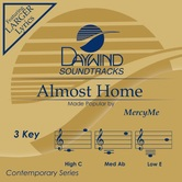Almost Home, Accompaniment Track, As Made Popular by MercyMe, CD