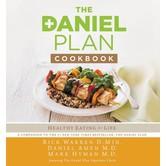 The Daniel Plan Cookbook: Healthy Eating For Life, by Rick Warren, Daniel Amen and Mark Hyman