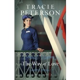 The Way of Love, Willamette Brides, Book 2, by Tracie Peterson, Paperback