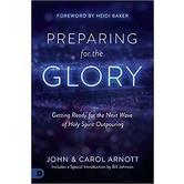 Preparing for the Glory, by John Arnott and Carol Arnott, Paperback
