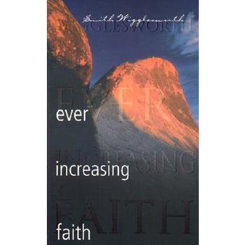 Ever Increasing Faith, by Smith Wigglesworth
