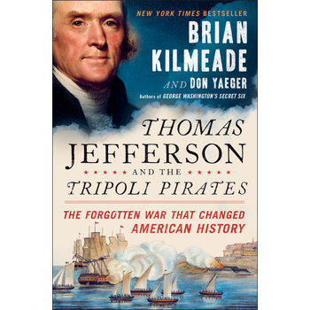 Thomas Jefferson and the Tripoli Pirates, by Brian Kilmeade and Don Yaeger