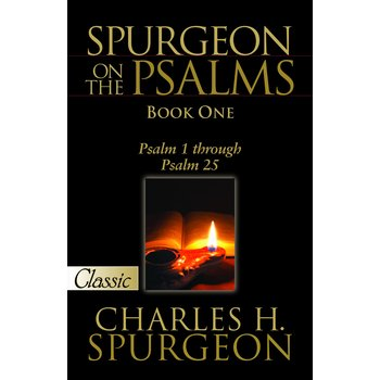 Spurgeon on the Psalms, Book 1, Psalm 1 through Psalm 25, by Charles H. Spurgeon