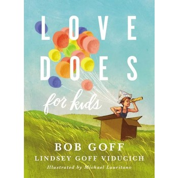Love Does For Kids, by Bob Goff and Lindsey Goff Viducich, Hardcover