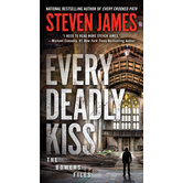 Every Deadly Kiss, Bowers Early Years, Book 3, by Steven James