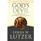 God's Devil: The Incredible Story of How Satan's Rebellion Serves God's Purposes, by Erwin W. Lutzer