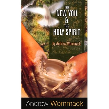 The New You & the Holy Spirit, by Andrew Wommack