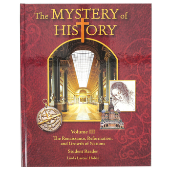Bright Ideas Press, The Mystery of History Volume 3 Student Reader with Guide, Hard Cover, Grades 5-12