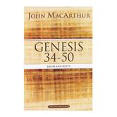 Genesis 34 to 50: Jacob and Egypt, MacArthur Bible Studies, by John MacArthur