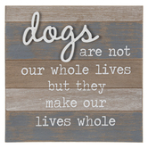 Dogs Make Our Lives Whole Wall Decor, Wood, Brown and Gray, 11 13/16 x 11 13/16 x 1 1/4 Inches