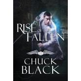 Rise of the Fallen, Wars of the Realm, Book 2, by Chuck Black, Paperback