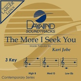The More I Seek You, Accompaniment Track, As Made Popular by Kari Jobe, CD