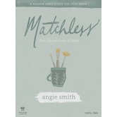 Matchless: Teen Girls Bible Study Leader Kit, by Angie Smith, Kit