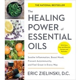 The Healing Power of Essential Oils, by Eric Zielinski, Paperback
