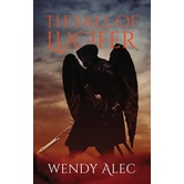 The Fall of Lucifer, Chronicles of Brothers Series, Book 1, by Wendy Alec, Paperback