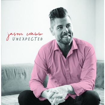 Unexpected, by Jason Crabb, CD