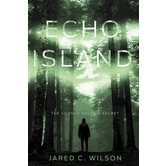 Echo Island: The Silence Holds A Secret, by Jared C. Wilson, Paperback