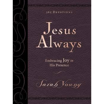 Jesus Always, Large Deluxe Edition: Embracing Joy In His Presence, by Sarah Young