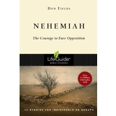 Nehemiah: The Courage to Face Opposition, LifeGuide Series, by Don A. Fields, Paperback