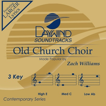 Old Church Choir, Accompaniment Track, As Made Popular by Zach Williams, CD