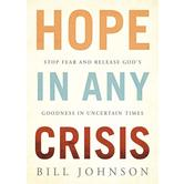 HOPE in Any Crisis, by Bill Johnson, Paperback
